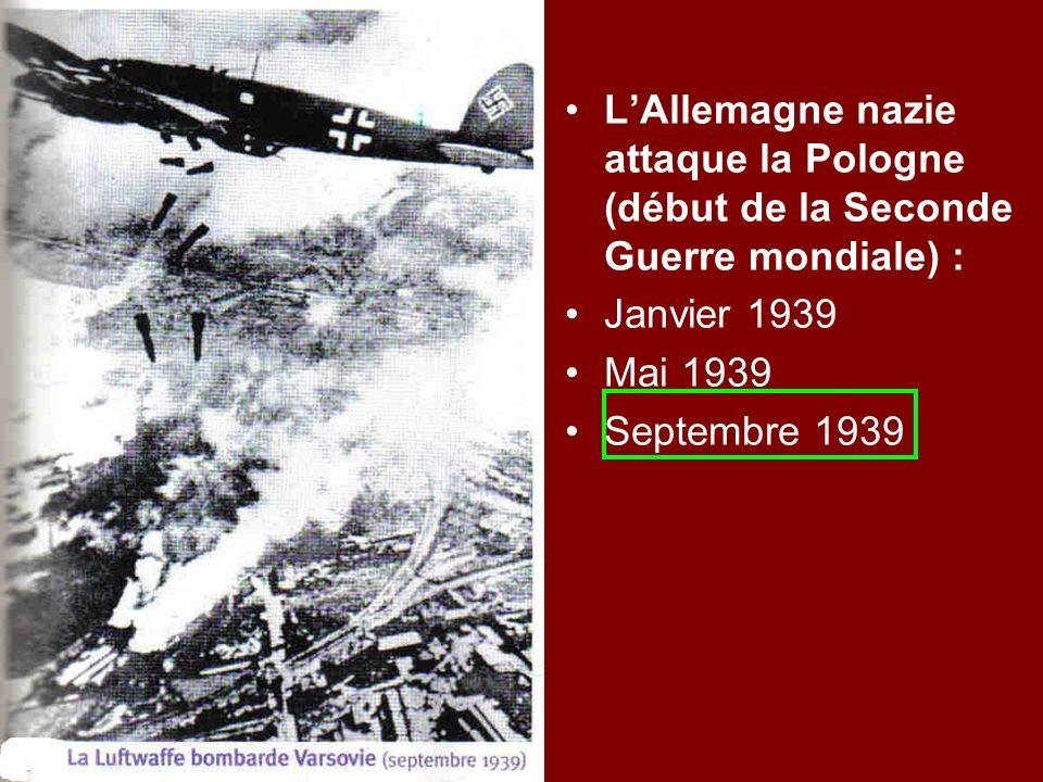 L'Allemagne nazie attaque la Pologne (début de la Seconde Guerre mondiale) :