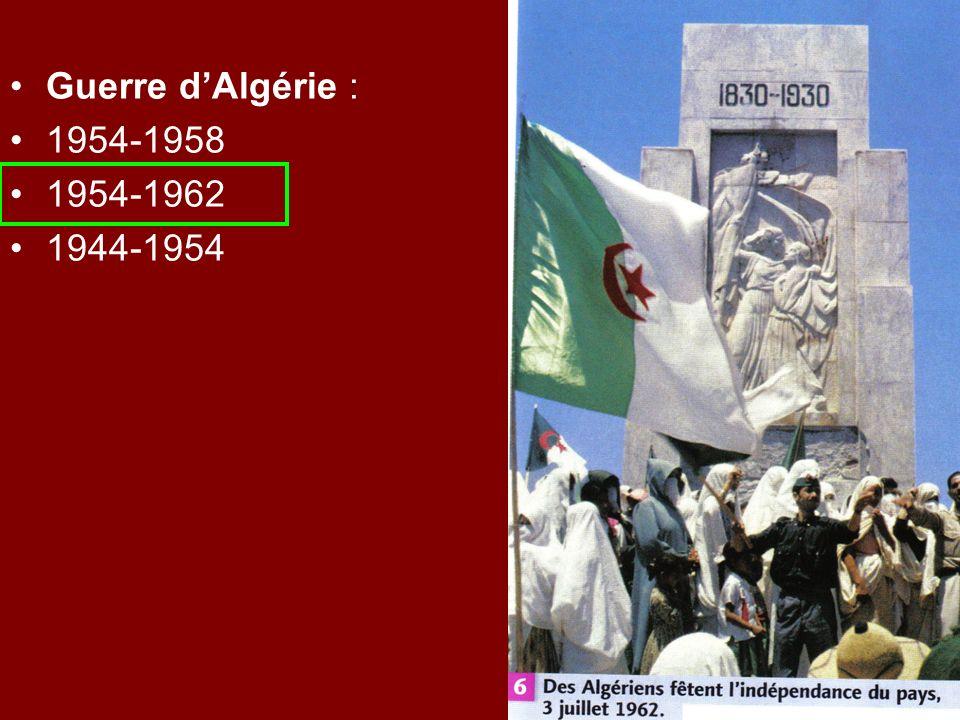 Guerre d'Algérie : 1954-1958 1954-1962 1944-1954