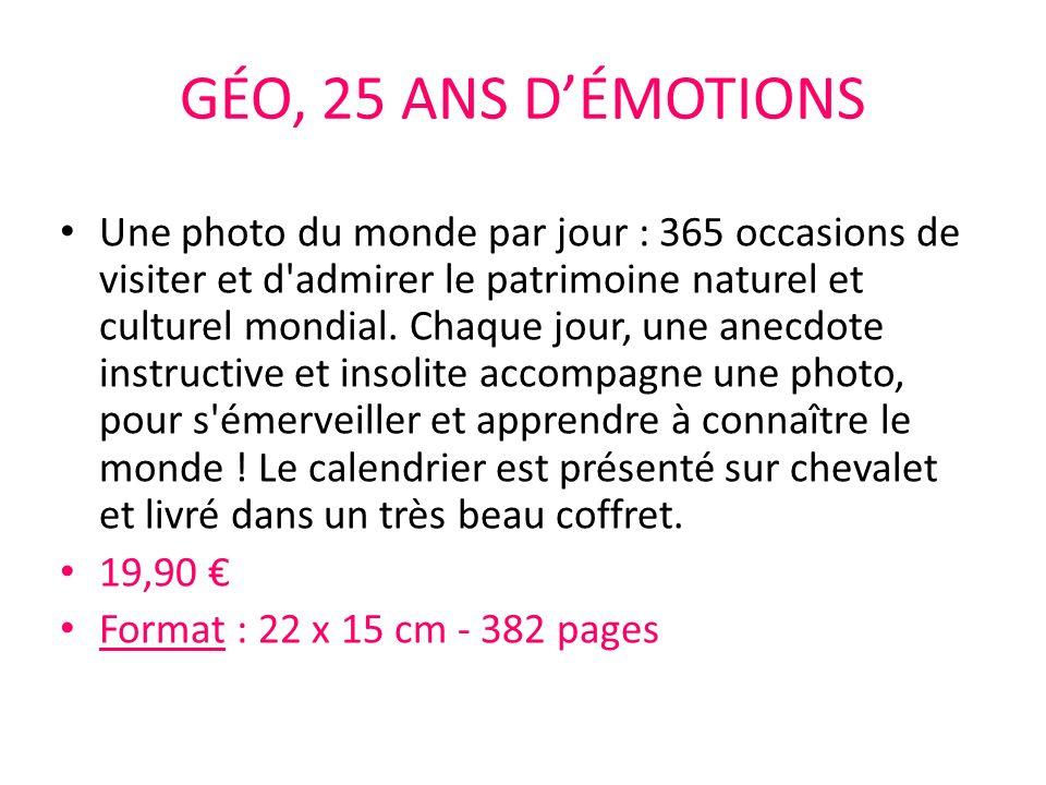 GÉO, 25 ANS D'ÉMOTIONS