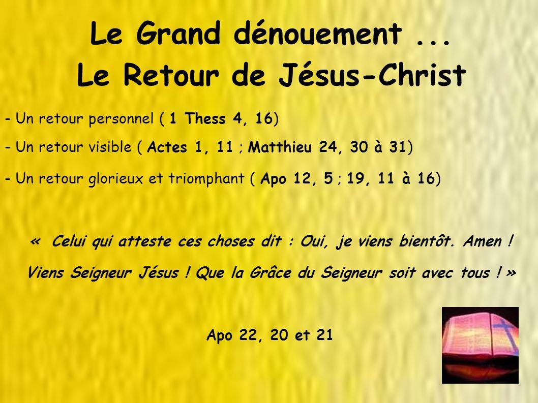 Le Grand dénouement ... Le Retour de Jésus-Christ