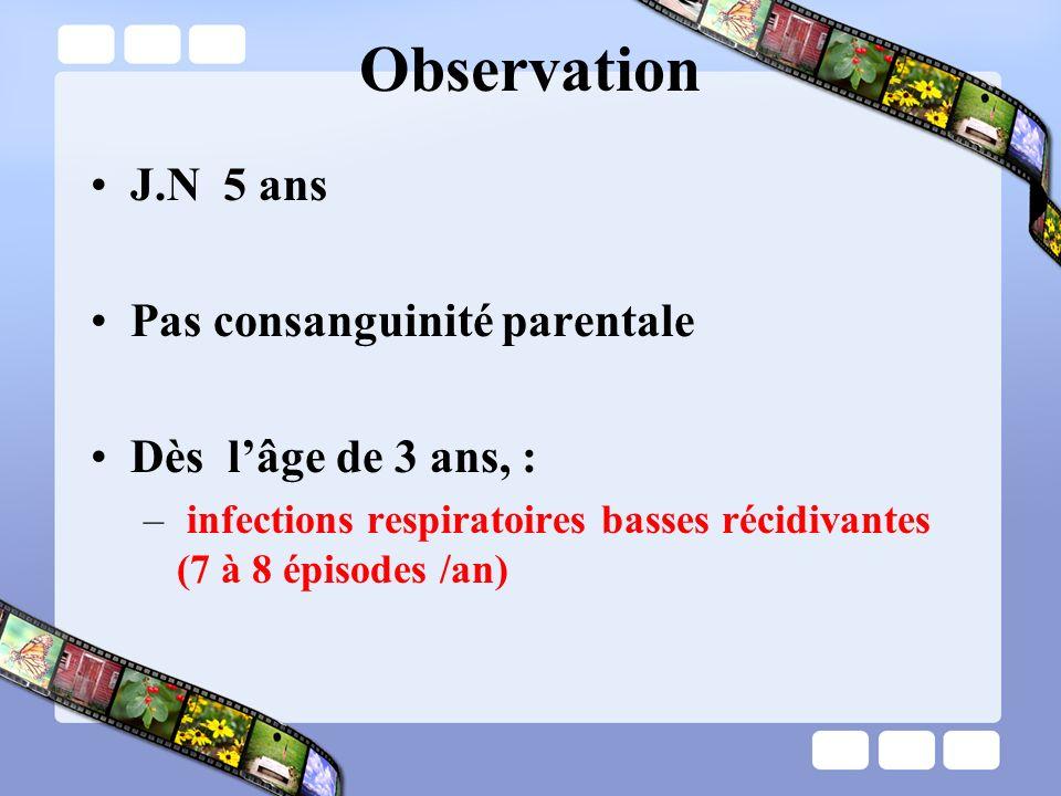 Observation J.N 5 ans Pas consanguinité parentale