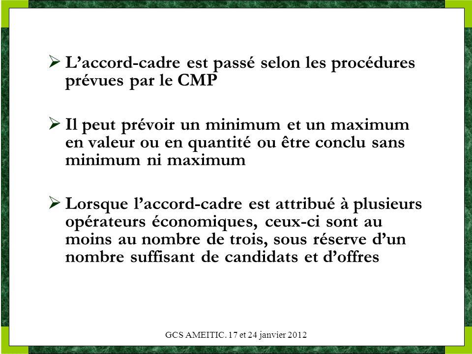 L'accord-cadre est passé selon les procédures prévues par le CMP