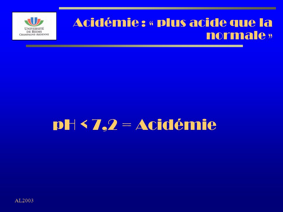 Acidémie : « plus acide que la normale »