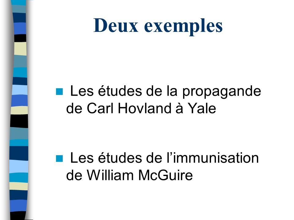 Deux exemples Les études de la propagande de Carl Hovland à Yale