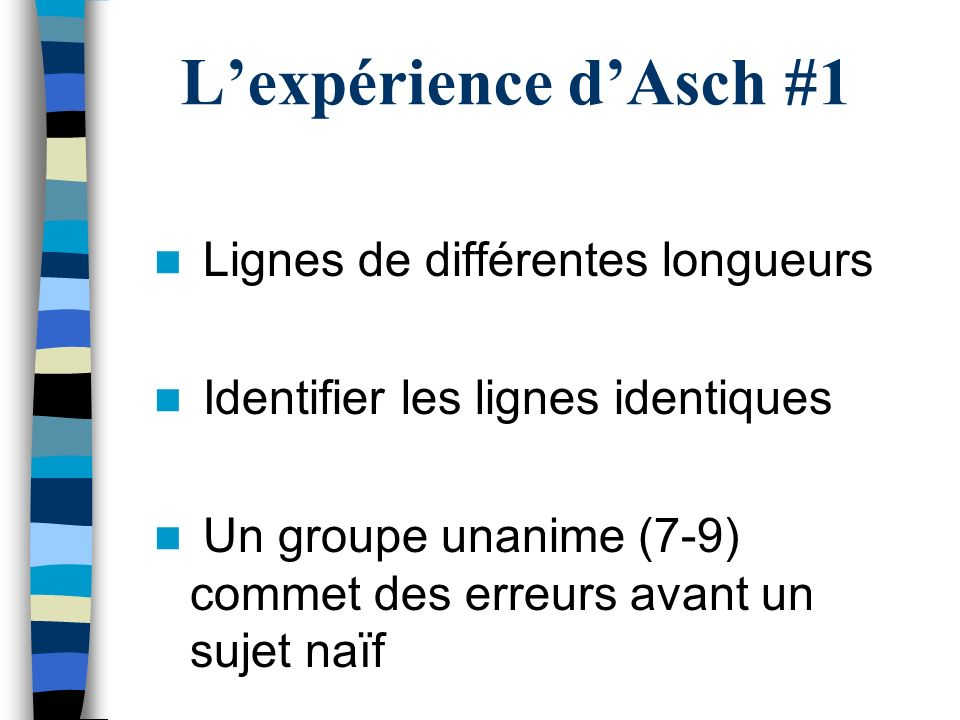 L'expérience d'Asch #1 Lignes de différentes longueurs