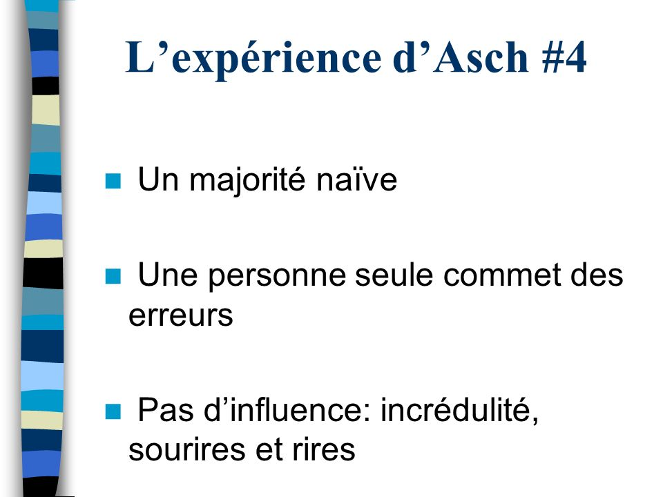 L'expérience d'Asch #4 Un majorité naïve