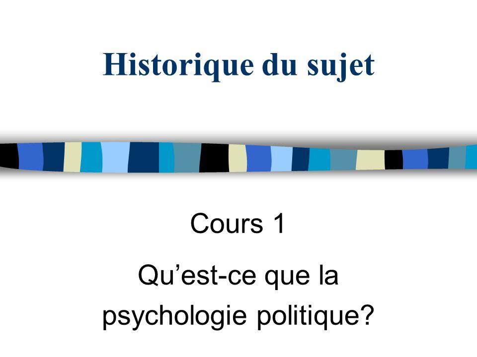 Cours 1 Qu'est-ce que la psychologie politique