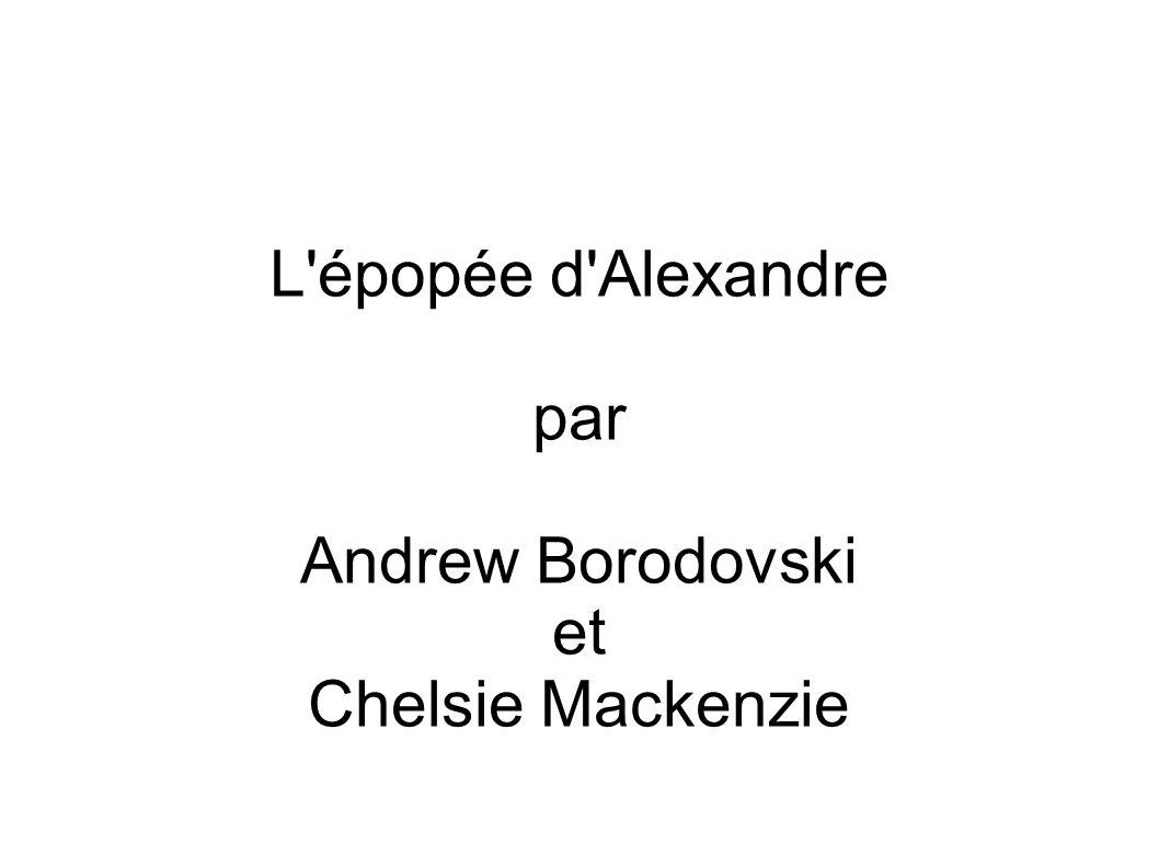 L épopée d Alexandre par Andrew Borodovski et Chelsie Mackenzie
