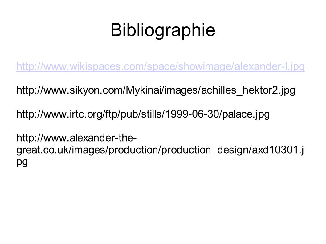 Bibliographiehttp://www.wikispaces.com/space/showimage/alexander-l.jpg. http://www.sikyon.com/Mykinai/images/achilles_hektor2.jpg.