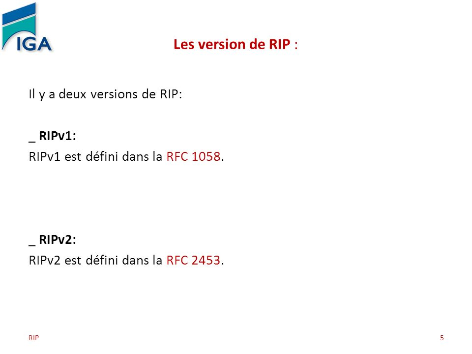 Les version de RIP : Il y a deux versions de RIP: _ RIPv1: