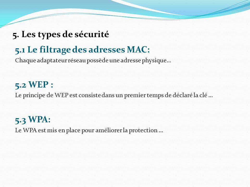 5.1 Le filtrage des adresses MAC: