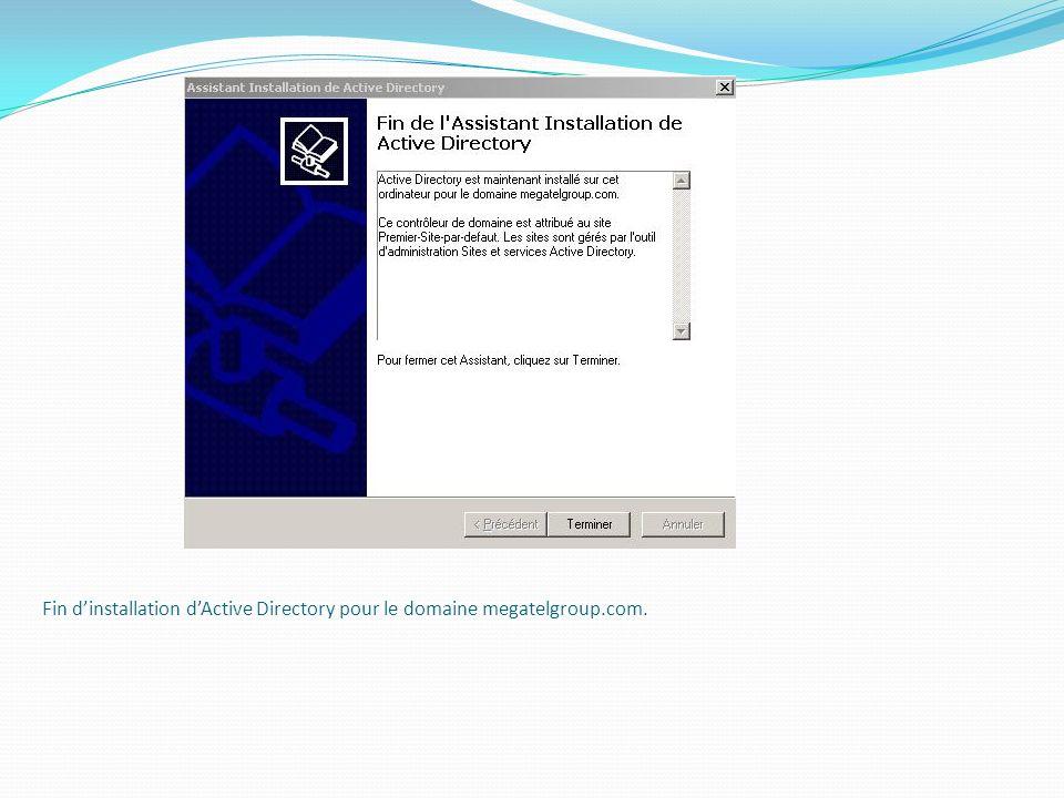 Fin d'installation d'Active Directory pour le domaine megatelgroup.com.
