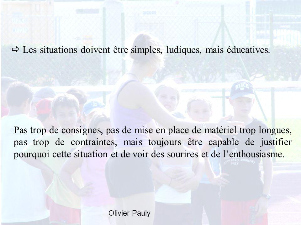  Les situations doivent être simples, ludiques, mais éducatives.