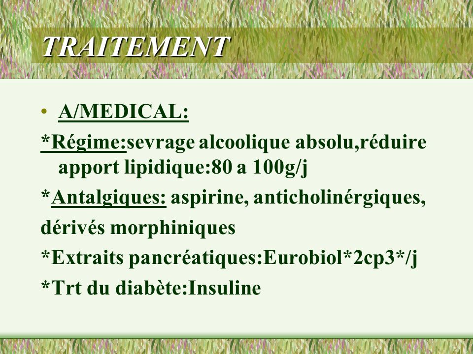 TRAITEMENT A/MEDICAL: