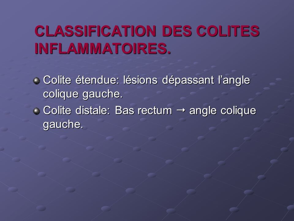 CLASSIFICATION DES COLITES INFLAMMATOIRES.