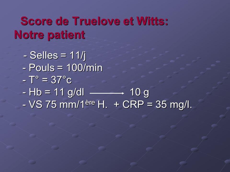 Score de Truelove et Witts: Notre patient