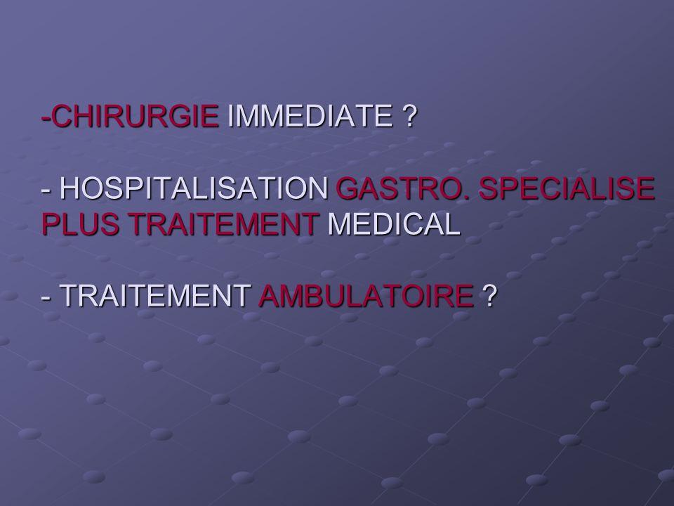 CHIRURGIE IMMEDIATE. - HOSPITALISATION GASTRO