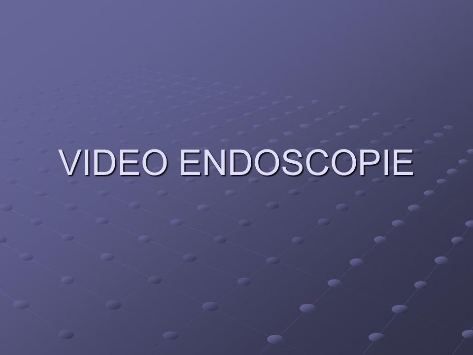 VIDEO ENDOSCOPIE
