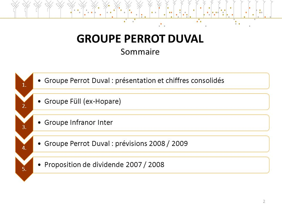 GROUPE PERROT DUVAL Sommaire