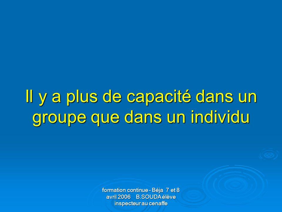 Il y a plus de capacité dans un groupe que dans un individu