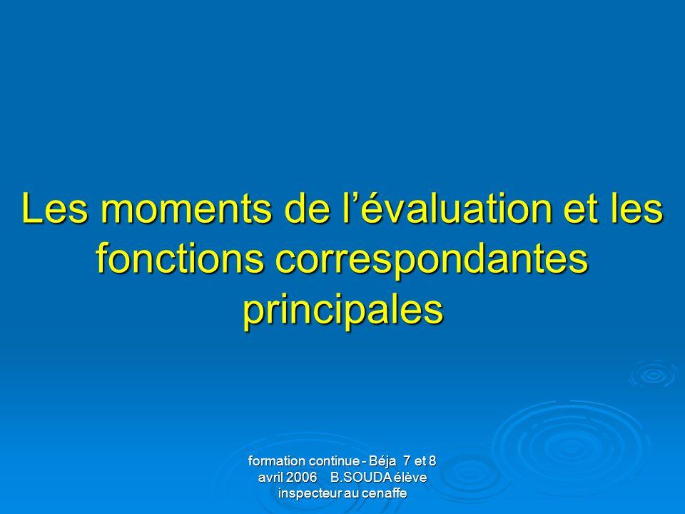 Les moments de l'évaluation et les fonctions correspondantes principales