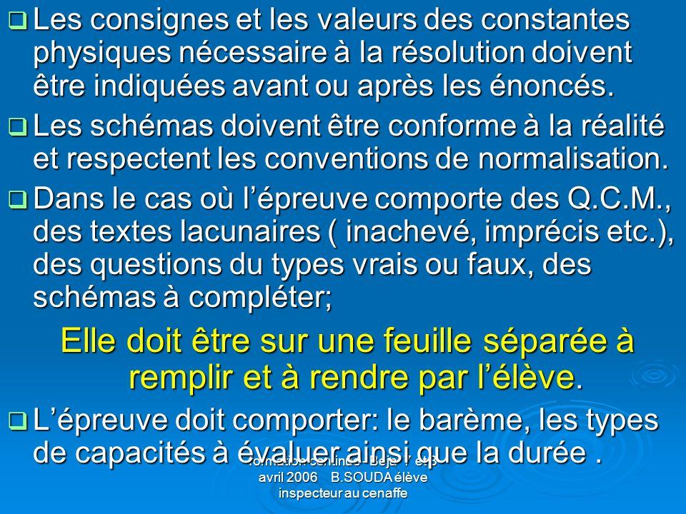 Les consignes et les valeurs des constantes physiques nécessaire à la résolution doivent être indiquées avant ou après les énoncés.