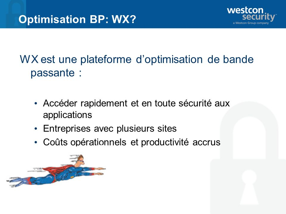 WX est une plateforme d'optimisation de bande passante :