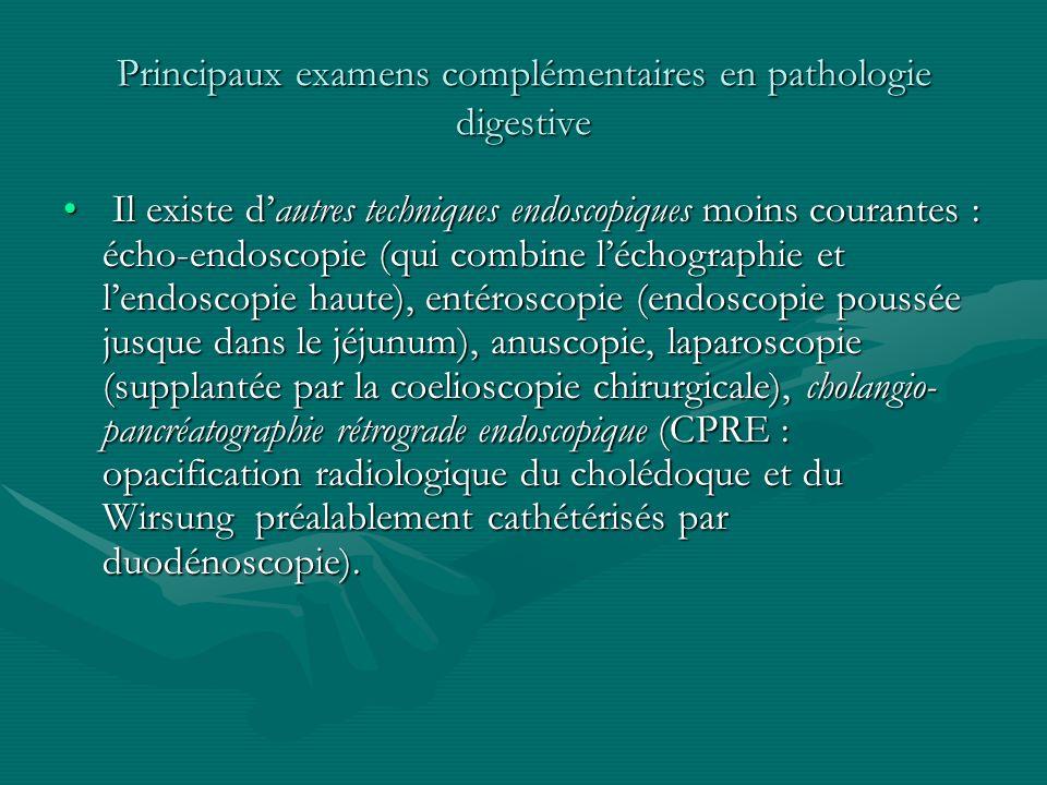 Principaux examens complémentaires en pathologie digestive