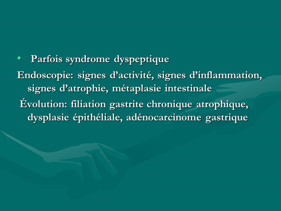 Parfois syndrome dyspeptique