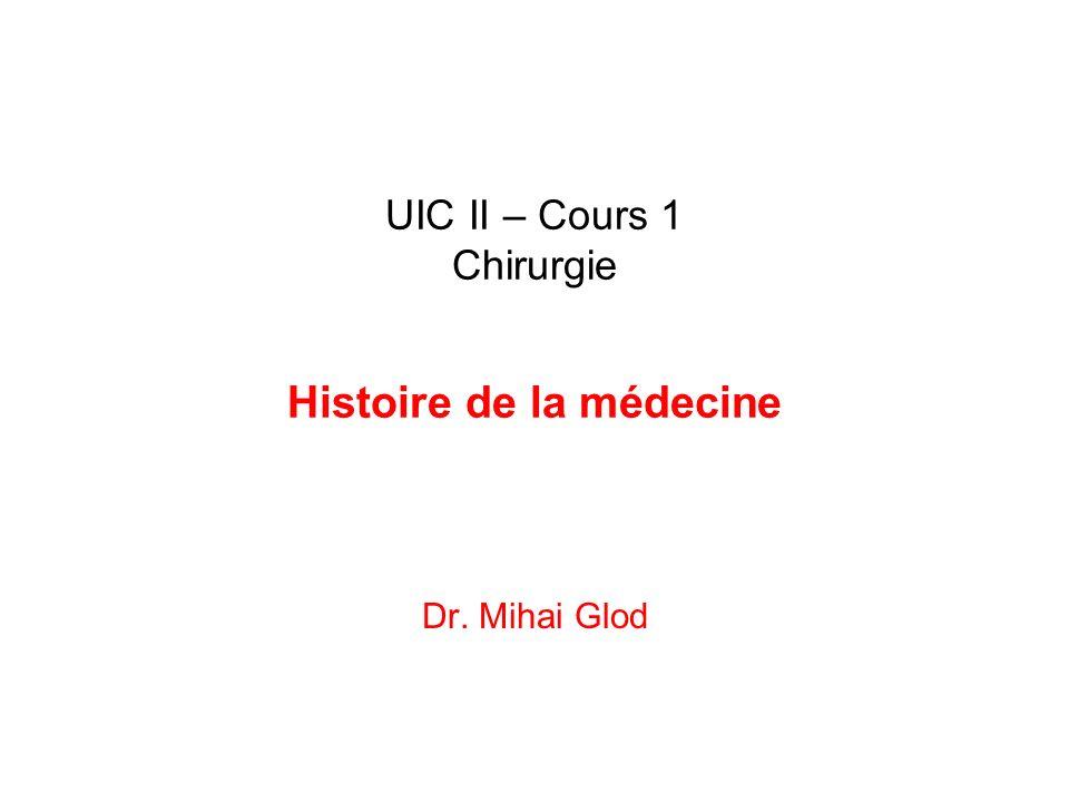 UIC II – Cours 1 Chirurgie Histoire de la médecine