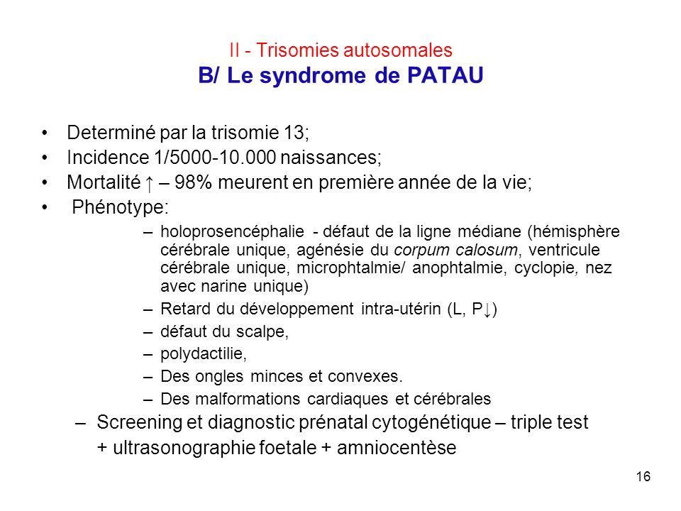 II - Trisomies autosomales B/ Le syndrome de PATAU