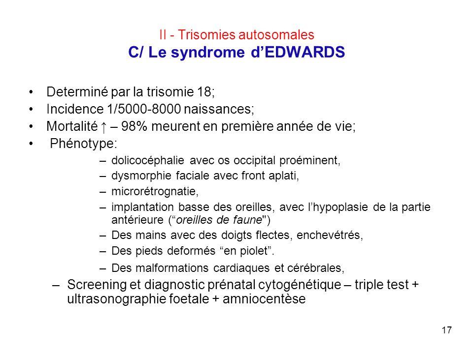 II - Trisomies autosomales C/ Le syndrome d'EDWARDS