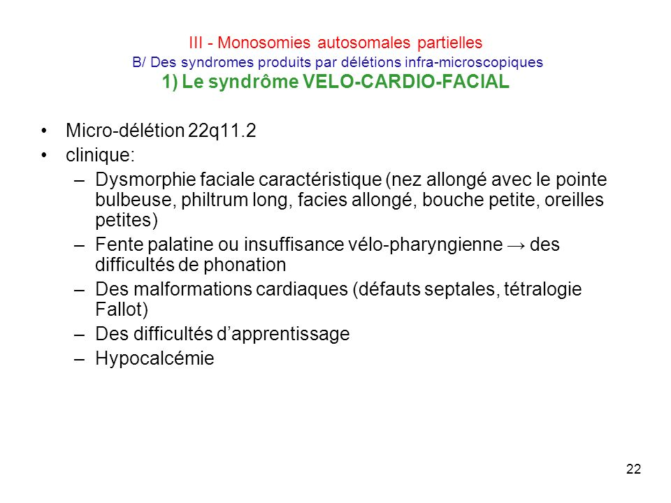 Des malformations cardiaques (défauts septales, tétralogie Fallot)