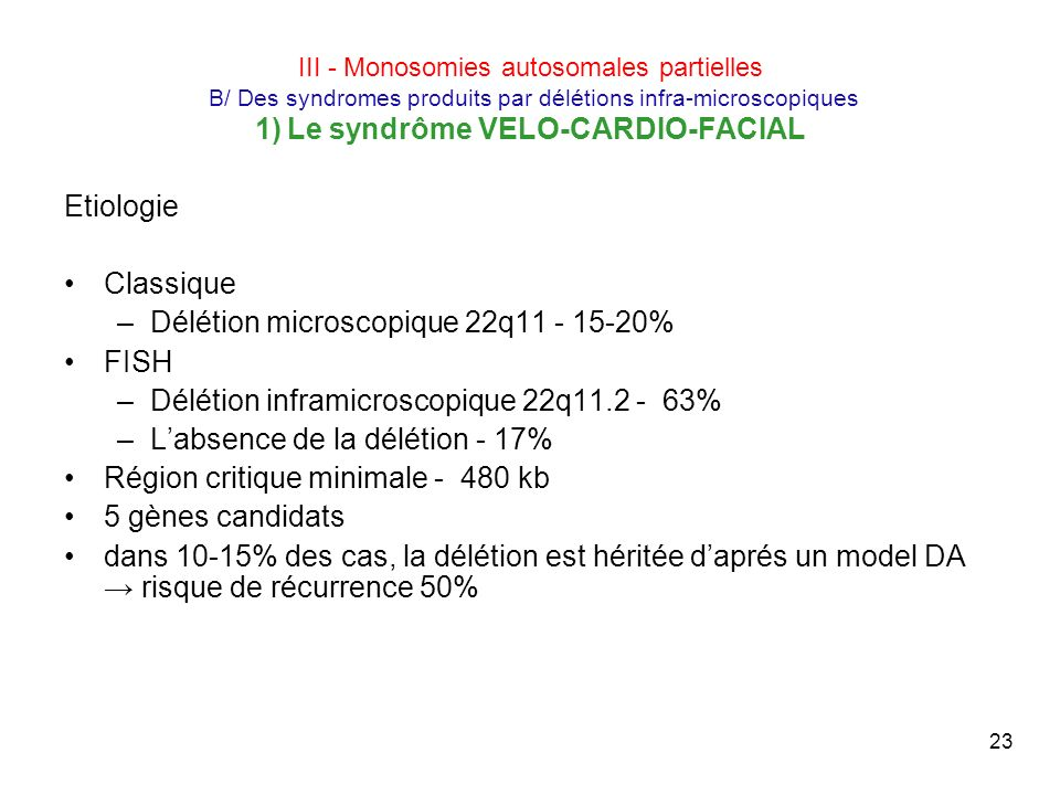 Délétion microscopique 22q11 - 15-20% FISH
