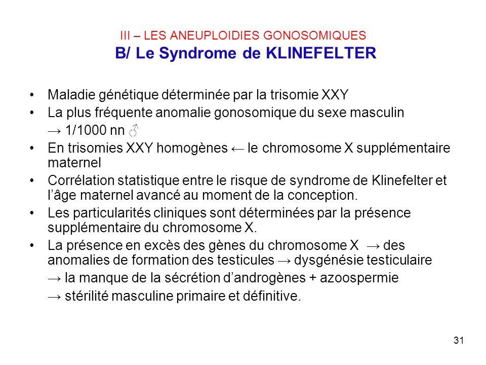 III – LES ANEUPLOIDIES GONOSOMIQUES B/ Le Syndrome de KLINEFELTER