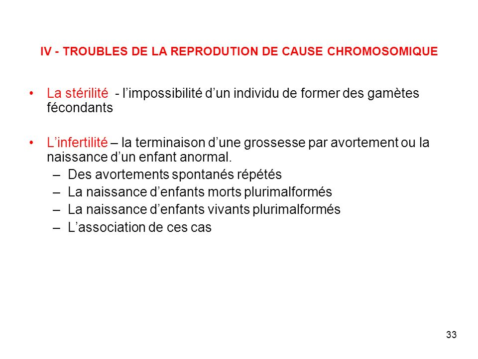 IV - TROUBLES DE LA REPRODUTION DE CAUSE CHROMOSOMIQUE