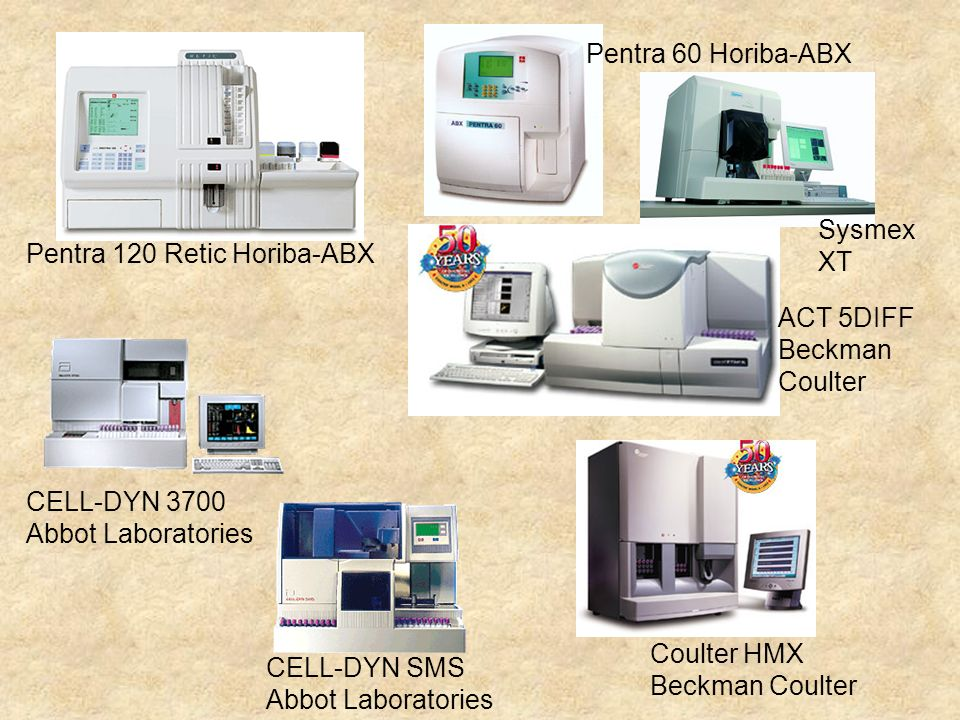 Pentra 60 Horiba-ABXSysmex XT. Pentra 120 Retic Horiba-ABX. ACT 5DIFF Beckman Coulter. CELL-DYN 3700 Abbot Laboratories.