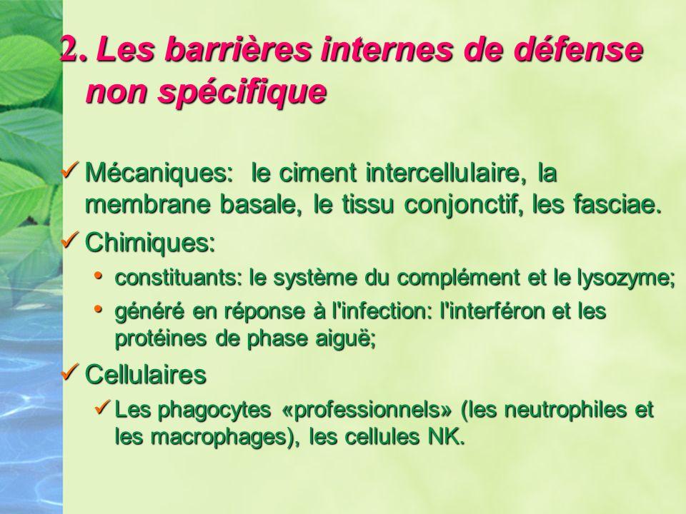 2. Les barrières internes de défense non spécifique