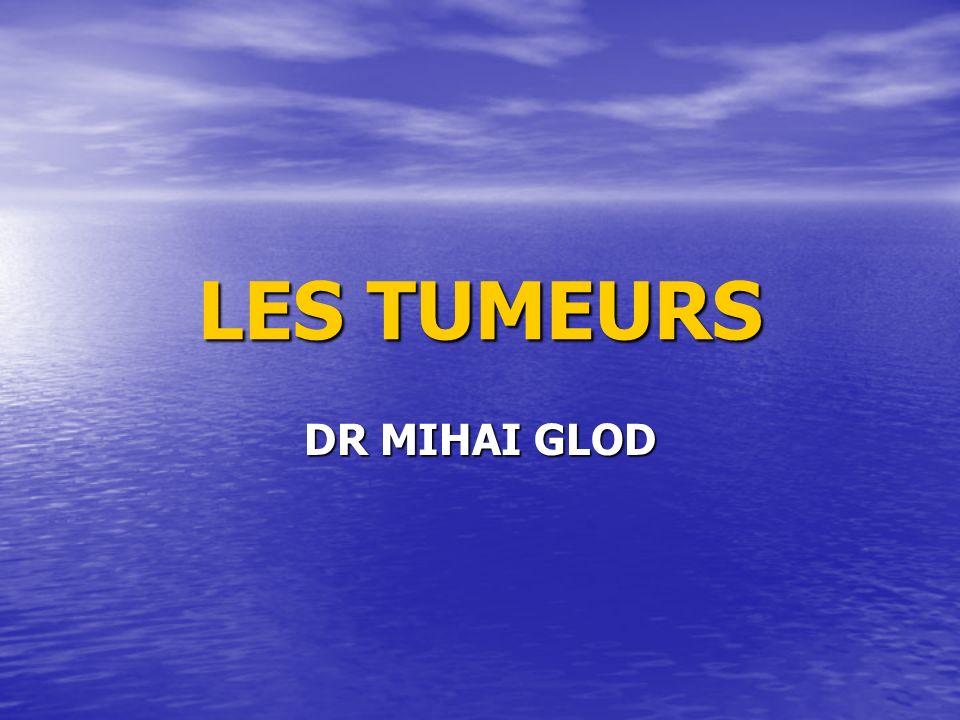 LES TUMEURS DR MIHAI GLOD