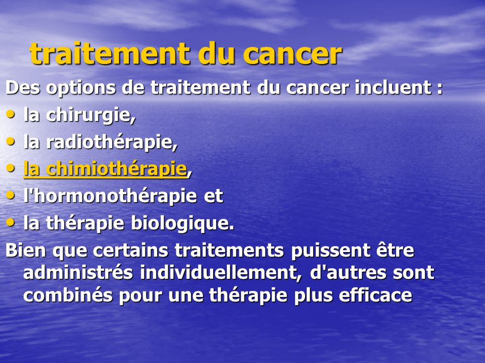 traitement du cancer Des options de traitement du cancer incluent :