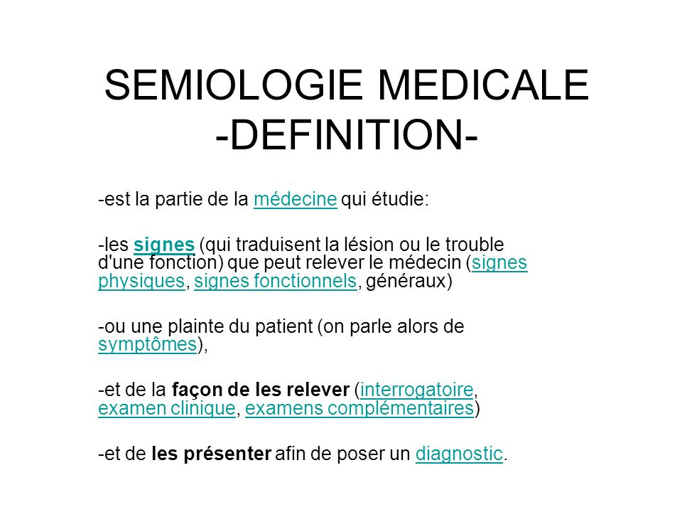 SEMIOLOGIE MEDICALE -DEFINITION-