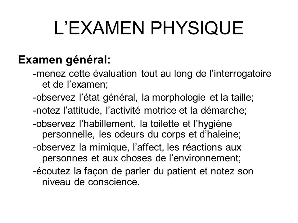 L'EXAMEN PHYSIQUE Examen général: