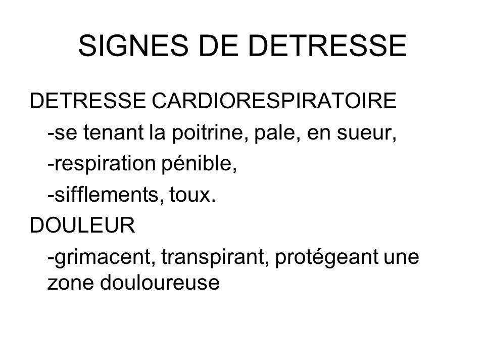 SIGNES DE DETRESSE DETRESSE CARDIORESPIRATOIRE