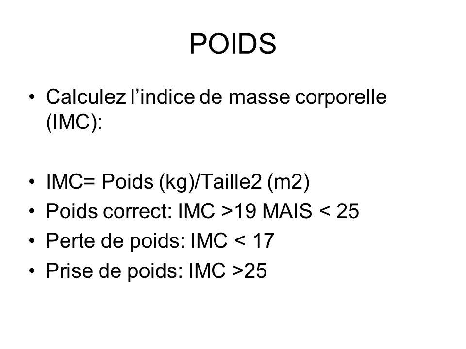POIDS Calculez l'indice de masse corporelle (IMC):
