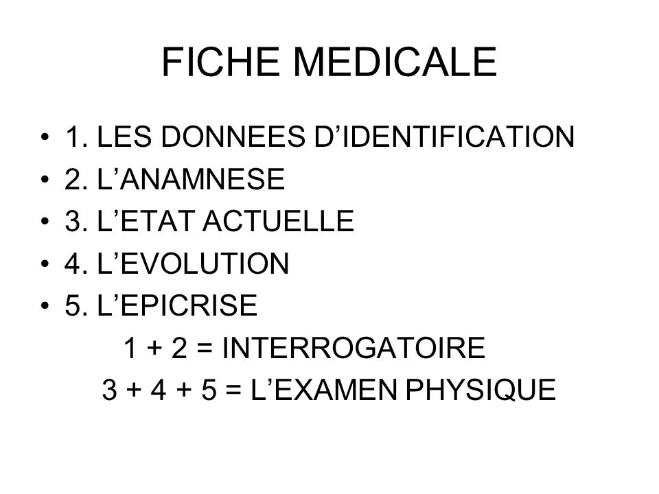 FICHE MEDICALE 1. LES DONNEES D'IDENTIFICATION 2. L'ANAMNESE