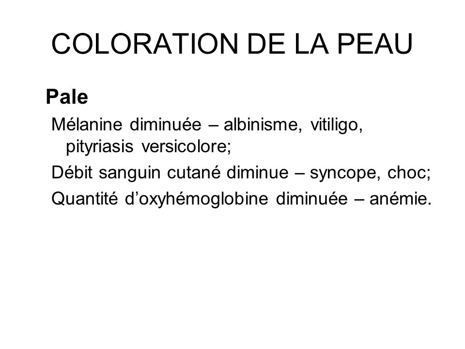 COLORATION DE LA PEAU Pale