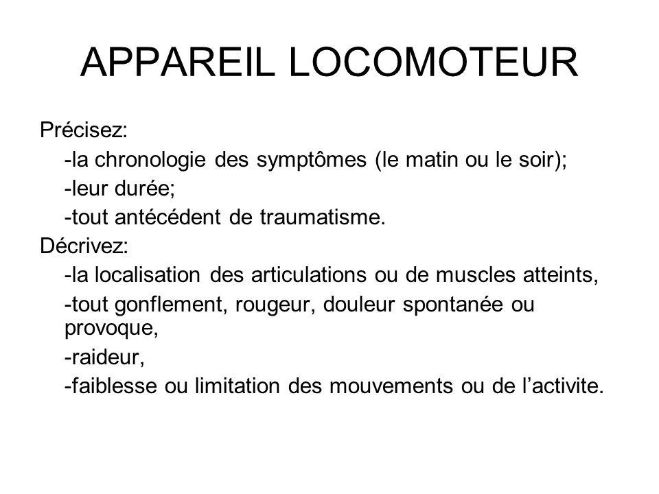 APPAREIL LOCOMOTEUR Précisez: