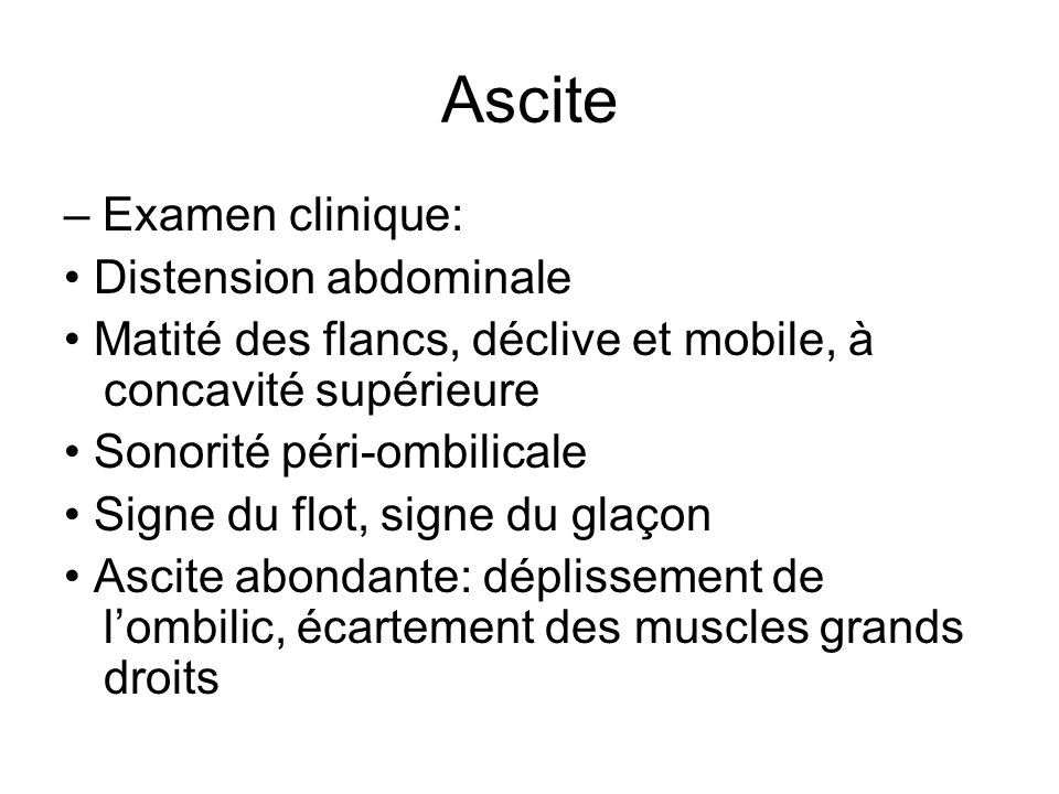 Ascite – Examen clinique: • Distension abdominale