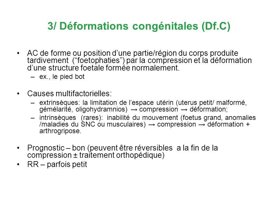 3/ Déformations congénitales (Df.C)