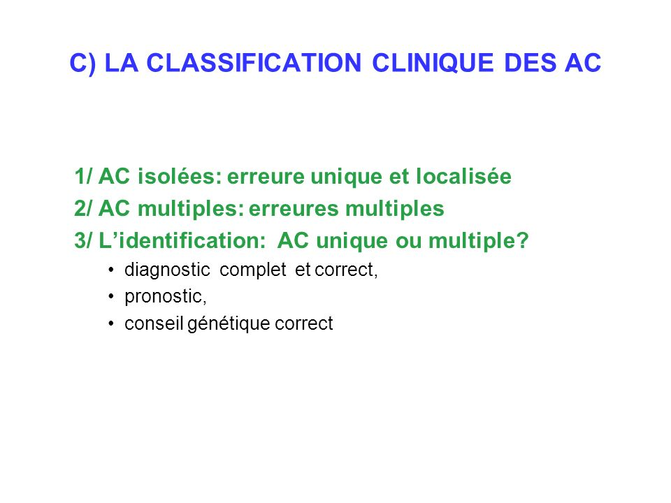 C) LA CLASSIFICATION CLINIQUE DES AC